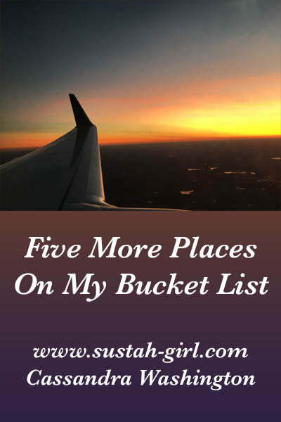 five more places on my bucket list